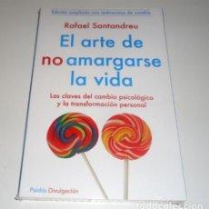 Libros: EL ARTE DE NO AMARGARSE LA VIDA. TESTIMONIOS POR RAFAEL SANTANDREU . Lote 97339071