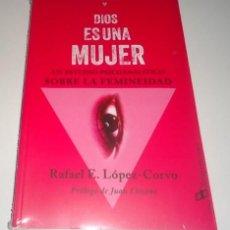 Libros: DIOS ES UNA MUJER POR RAFAEL E. LÓPEZ-CORVO. Lote 98445807