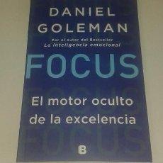 Libros: FOCUS (EL MOTOR OCULTO DE LA EXCELENCIA) POR DANIEL GOLEMAN. Lote 98693543