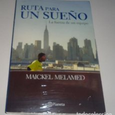 Libros: RUTA PARA UN SUEÑO LA FUERZA DE UN EQUIPO POR MAICKEL MELAMED. Lote 98699147
