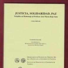 Libros: JUSTICIA, SOLIDARIDAD, PAZ. VOLUMEN II J BALLESTEROS, A. MARTINEZ 871 PAGS VALENCIA AÑO 1995 LE2206. Lote 104013703
