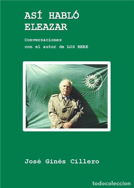 JOSÉ GINÉS CILLERO: ASÍ HABLÓ ELEAZAR (CONVERSACIONES CON EL AUTOR DE LOS BERE). STI, ZARAGOZA, 2018 (Neue Bücher - Geisteswissenschaften - Andere Geisteswissenschaften)