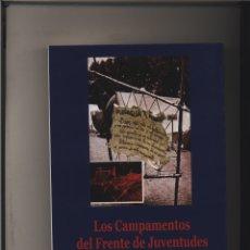 Libros: LOS CAMPAMENTOS DEL FRENTE DE JUVENTUDES POR CESAREO JARABO GASTOS DE ENVIO GRATIS. Lote 14408489