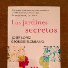 Libros: LOS JARDINES SECRETOS. JOSEP LOPEZ Y GEORGES ESCRIBANO. AGUILAR 2010. COLECCION ALEX ROVIRA. NUEVO. Lote 114039535