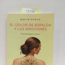 Libros: EL DOLOR DE ESPALDA Y LAS EMOCIONES. CONOCERSE PARA CURARSE / PONCE, DAVID / 978-84-96981-88-1. Lote 121776562