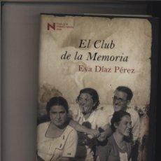 Libros: EL CLUB DE LA MEMORIA EVA DIAZ PEREZ GASTOS DE ENVIO GRATIS. Lote 123378863