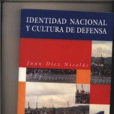 Libros: IDENTIDAD NACIONAL Y CULTURA DE DEFENSA. DIEZ NICOLAS, JUAN GASTOS DE ENVIO GRATIS. Lote 123403487