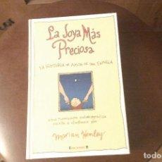 Libros: LA JOYA MÁS PRECIOSA, LA HISTORIA DE AMOR DE UNA FAMILIA DE MARIAN HENLEY. Lote 132196446