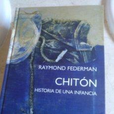 Libros: CHITON HISTORIA DE UNA INFANCIA. Lote 135477363