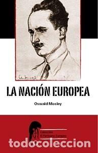 LA NACIÓN EUROPEA DE OSWALD MOSLEY COLECCIÓN EL PARTISANO EUROPEO GASTOS DE ENVIO GRATIS (Libros Nuevos - Humanidades - Otros)