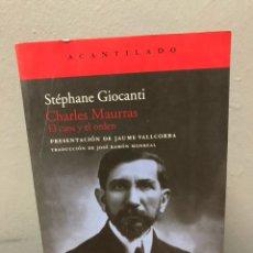 Libros: CHARLES MAURRAS, EL CAOS Y EL ORDEN POR STEPHANE GIOCANTI. Lote 140224638