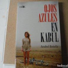 Libros: OJOS AZULES EN KABUL ANABEL BOTELLA. Lote 143414282