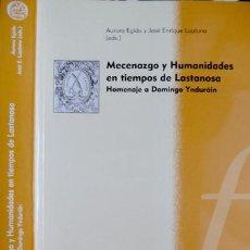 Libros: EGIDO, AURORA Y LAPLANA, JOSÉ ENRIQUE (EDS.). MECENAZGO Y HUMANIDADES EN TIEMPOS DE LASTANOSA. 2008. Lote 143567610
