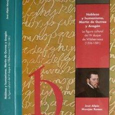 Libros: MOREJÓN, JOSÉ ALIPIO. NOBLEZA Y HUMANISMO. MARTIN DE GURREA Y ARAGÓN. LA FIGURA CULTURAL... 2009.. Lote 143571318