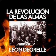 Libros: LA REVOLUCION DE LAS ALMAS LEON DEGRELLE GASTOS DE ENVIO GRATIS REX REXISMO FASCISMO. Lote 165816242