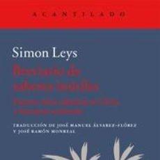 Libros: BREVIARIO DE SABERES INÚTILES ENSAYOS SOBRE SABIDURÍA EN CHINA Y LITERATURA OCCIDENTAL SIMON LEYS CU. Lote 147379302
