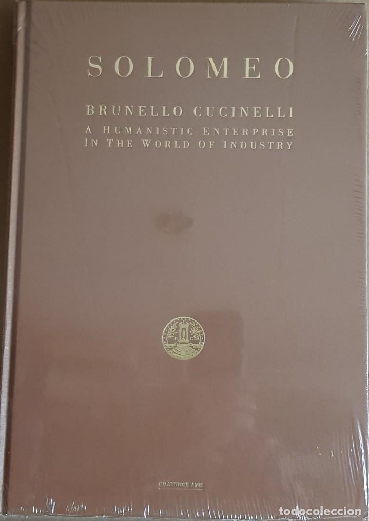 SOLOMEO / BRUNELLO CUCINELLI / A HUMANISTIC ENTERPRISE IN THE WORLD OF INDUSTRY / PRECINTADO / RARO (Libros Nuevos - Humanidades - Otros)