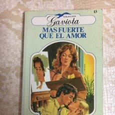 Libros: LIBRO MAS FUERTE QUE EL AMOR GABIOTA. Lote 151395400