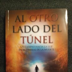 Libros: AL OTRO LADO DEL TÚNEL: PRÓLOGO DE RAYMOND MOODY.. Lote 154038514