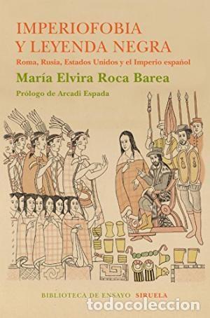 IMPERIOFOBIA Y LA LEYENDA NEGRA ROMA RUSIA ESTADOS UNIDOS Y EL IMPERIO ESPAÑOL MARÍA ELVIRA ROCA SI (Libros Nuevos - Humanidades - Otros)