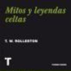 Livres: MITOS Y LEYENDAS CELTAS T. W. ROLLESTON TURNER 2013 GASTOS DE ENVIO GRATIS. Lote 160208090