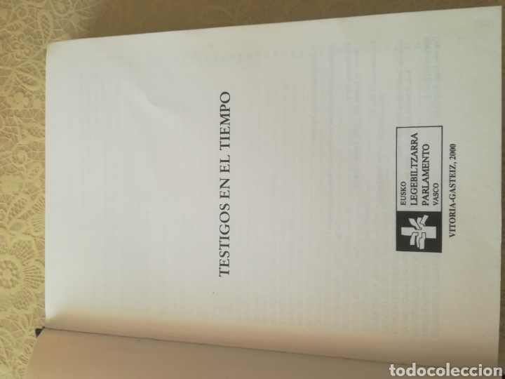Libros: TESTIGOS DEL TIEMPO .. DENBORAREN LEKUKOAK .. 20 aniversario del Parlamento Vasco I - Foto 3 - 162370646
