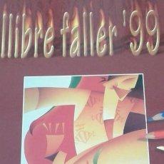 Libros: LIBRO FALLERO 1999 JUNTA CENTRAL FALLERA. Lote 166263574