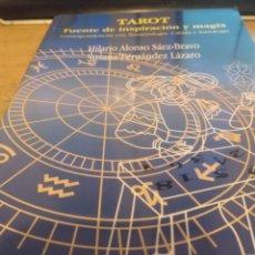 Libros: TAROT, FUENTE DE INSPIRACIÓN Y MAGIA HILARIO ALONSO SÁEZ-BRAVO, SUSANA FERNÁNDEZ LÁZARO 23,5 CM LI. Lote 166840910