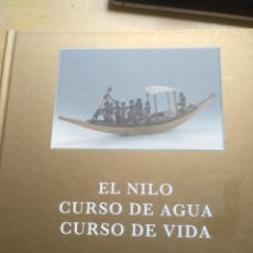 Libros: EL NILO CURSO DE AGUA CURSO DE VIDA EGIPTO EXPOZARAGOZA 2008 TAPA DURA GASTOS DE ENVIO GRATIS. Lote 180017127