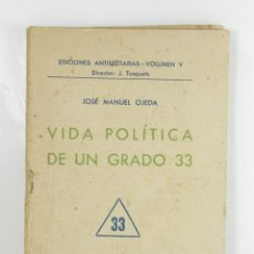 Livres: VIDA POLÍTICA DE UN GRADO 33. MASONERÍA (JOSÉ MANUEL OJEDA) + FOLLETO PPC AGENTES SECRETOS FEMENINOS. Lote 173095433