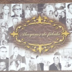 Libros: ALCOYANOS DE FÁBULA.EDICIÓN AGOTADA.MUY BIEN CONSERVADO. Lote 174008014