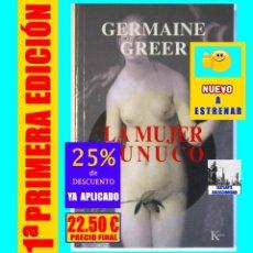 Libri: LA MUJER EUNUCO - GERMAINE GREER - KAIRÓS - FEMINISMO - MOVIMIENTO DE LAS MUJERES - NUEVO. Lote 175046912