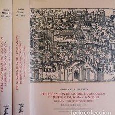 Libros: URREA, PEDRO. PEREGRINACIÓN DE LAS TRES CASAS SANCTAS DE JHERUSALEM, ROMA Y SANTIAGO. 2 VOLS. 2008.. Lote 177869185