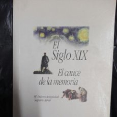 Libros: EL SIGLO XIX EL CAUCE DE LA MEMORIA. Lote 178983510