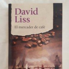 Libros: LIBRO / EL MERCADER DE CAFÉ / DAVID LISS 2017. Lote 179185051