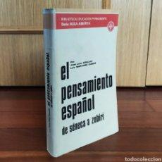 Libros: EL PENSAMIENTO ESPAÑOL. DE SÉNECA A ZUBIRI - JOSÉ LUIS ABELLÁN LUIS MARTÍNEZ GÓMEZ. Lote 179958908
