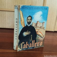 Libros: CABALLERO PARA MÁS Y MEJOR SERLO - FRANCISCO ARMENTIA,. Lote 180087910