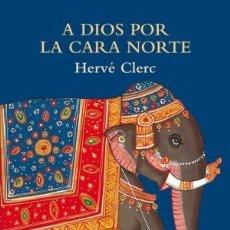 Libros: A DIOS POR LA CARA NORTE CLERC, HERVE SIRUELA, 2019 GASTOS DE ENVIO GRATIS. Lote 180631867