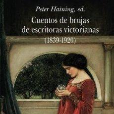 Libros: CUENTOS DE BRUJAS DE ESCRITORAS VICTORIANAS (1839-1920) VV.AA. ALBA EDITORIAL, 2019. CARTONÉ. TAPA . Lote 180643040