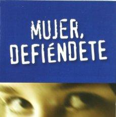 Libros: MUJER, DEFIÉNDETE. GUÍA PRÁCTICA CONTRA AGRESIONES DE GÉNERO (CLARA SÁNCHEZ DANIEL) CASTILLA 2004. Lote 182383496