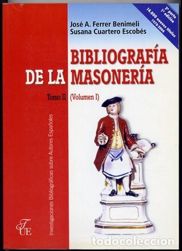 Libros: FERRER BENIMELI, José A. (y) CUARTERO, Susana. Bibliografía de la Masonería. 3 Vols. 2004. - Foto 3 - 182960681