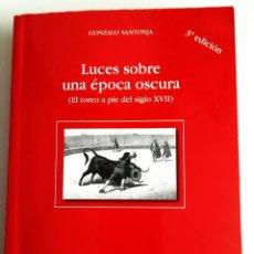 Livres: LUCES SOBRE UNA ÉPOCA OSCURA. EL TOREO A PIE DEL SIGLOXVII. Lote 183076415