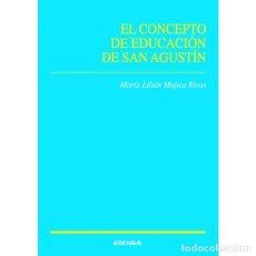 Libros: EL CONCEPTO DE EDUCACIÓN DE SAN AGUSTÍN (Mª LILIÁN MÚJICA) EUNSA 2010. Lote 183886945