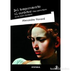 Libros: DEL TEMPERAMENTO AL CARÁCTER (ALEXANDRE HAVARD) EUNSA 2019. Lote 184378493