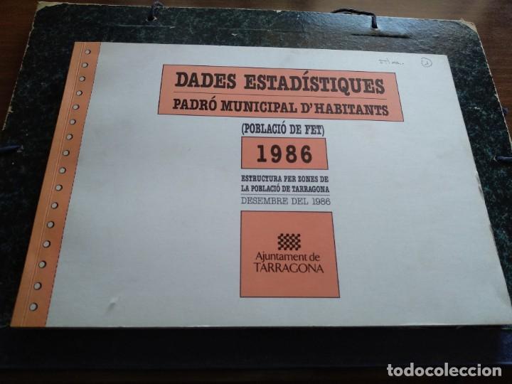 DADES ESTADISTIQUES - PADRÓ MUNICIPAL D'HABITANTS - TARRAGONA - 1986 (Libros Nuevos - Humanidades - Otros)
