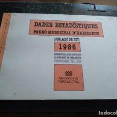 Libros: DADES ESTADISTIQUES - PADRÓ MUNICIPAL D'HABITANTS - TARRAGONA - 1986. Lote 185718397