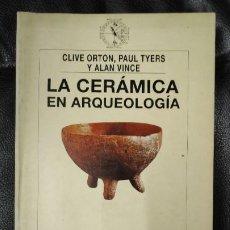 Libros: LA CERAMICA EN LA ARQUEOLOGIA ( CLIVE ORTON, PAUL TYERS Y ALAN VINCE ). Lote 186330632