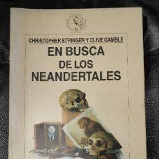 Libros: EN BUSCA DE LOS NEANDERTALES ( CHRISTHOPER STRINGER Y CLIVE GAMBLE. Lote 186332700