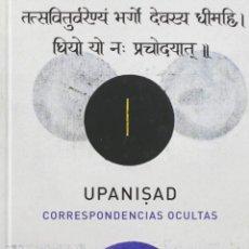 Libros: UPANISHADS. CORRESPONDENCIAS OCULTAS- JUAN ARNAU.-NUEVO. Lote 187227348