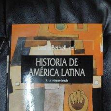 Libros: HISTORIA DE AMERICA LATINA TOMO 5 AMERICA LATINA COLONIAL :LA INDEPENDENCIA. Lote 190457988